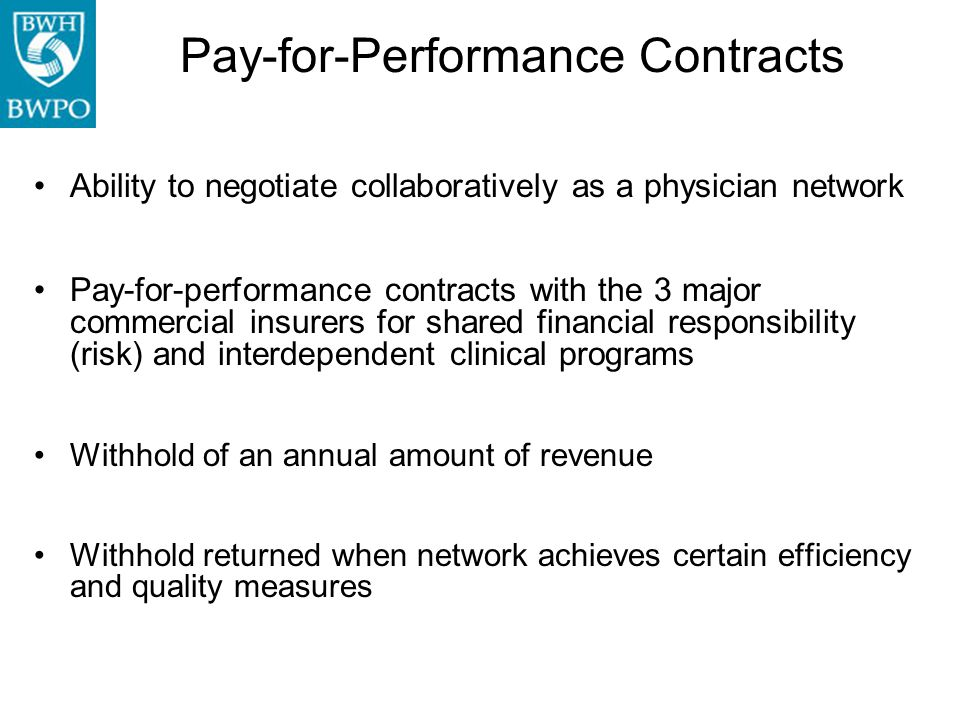 Pay-for-Performance Contracts Ability to negotiate collaboratively as a physician network Pay-for-performance contracts with the 3 major commercial in