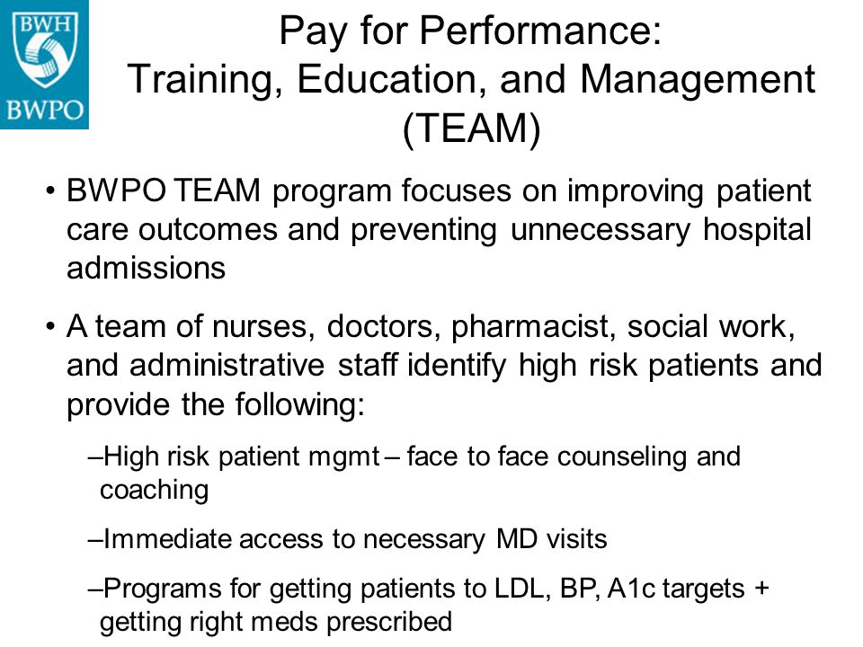 BWPO TEAM program focuses on improving patient care outcomes and preventing unnecessary hospital admissions A team of nurses, doctors, pharmacist, soc