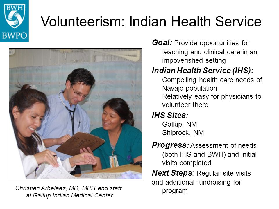 Goal: Provide opportunities for teaching and clinical care in an impoverished setting Indian Health Service (IHS): Compelling health care needs of Nav