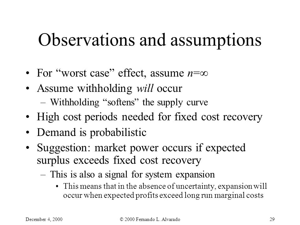 """December 4, 2000© 2000 Fernando L. Alvarado29 Observations and assumptions For """"worst case"""" effect, assume n=  Assume withholding will occur –Withhol"""