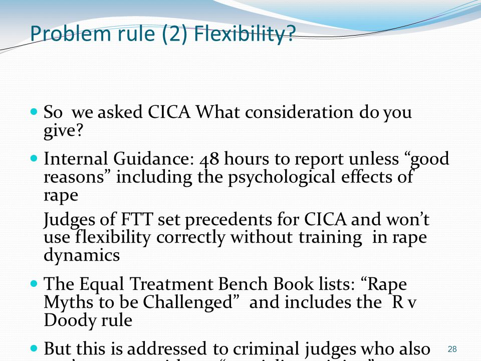 28 Problem rule (2) Flexibility. So we asked CICA What consideration do you give.