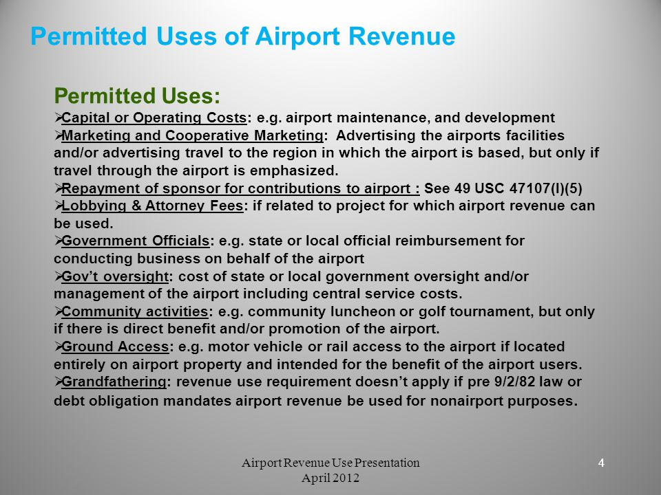 4 Permitted Uses:  Capital or Operating Costs: e.g. airport maintenance, and development  Marketing and Cooperative Marketing: Advertising the airpo
