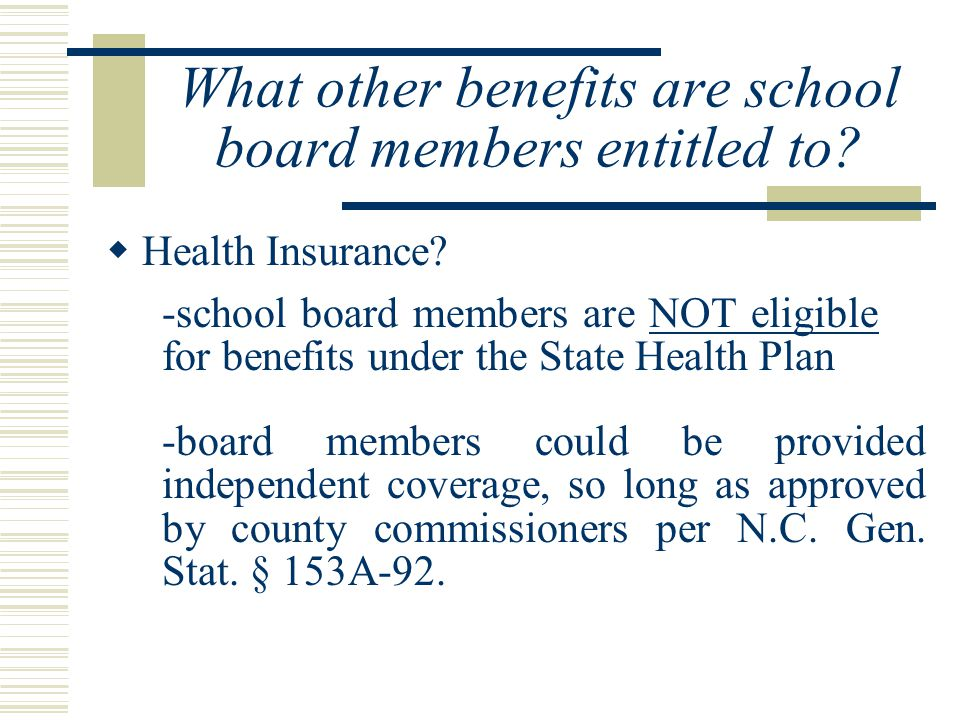 What other benefits are school board members entitled to.