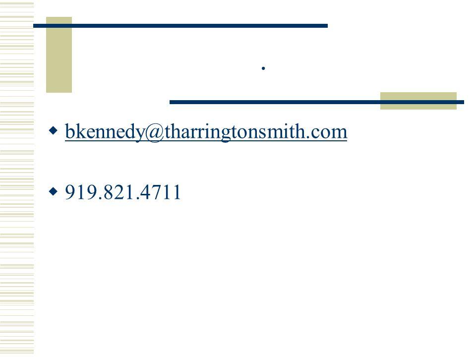 .  bkennedy@tharringtonsmith.com bkennedy@tharringtonsmith.com  919.821.4711