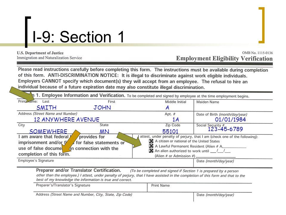 I-9: Section 1    SMITHJOHN A 12 ANYWHERE AVENUE 1A SOMEWHERE MN 55101 123-45-6789 01/01/1984