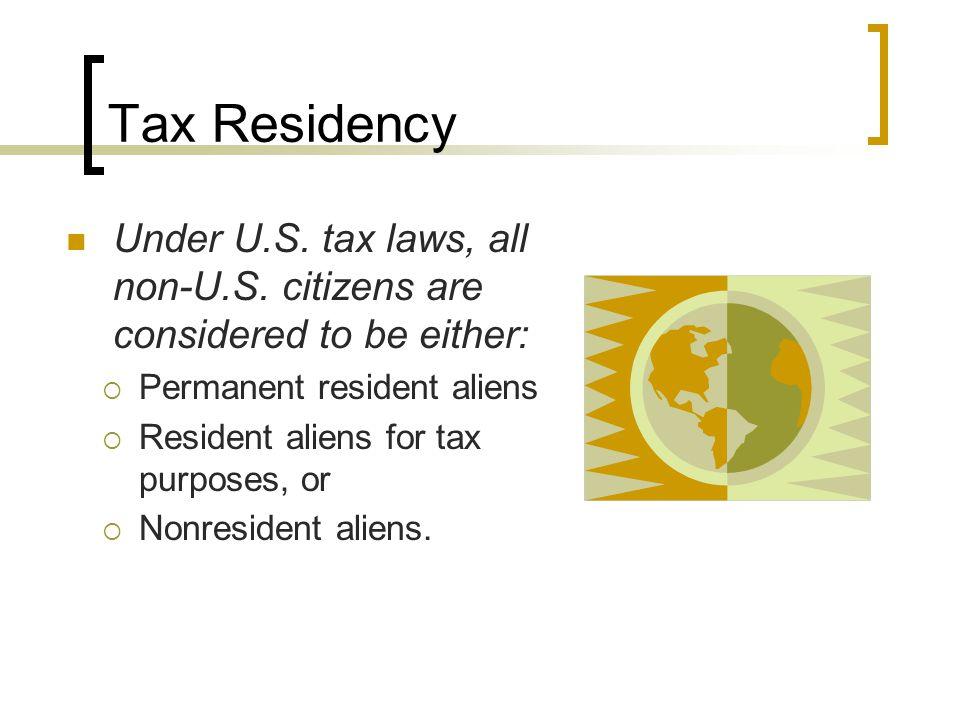 Tax Residency Under U.S. tax laws, all non-U.S.