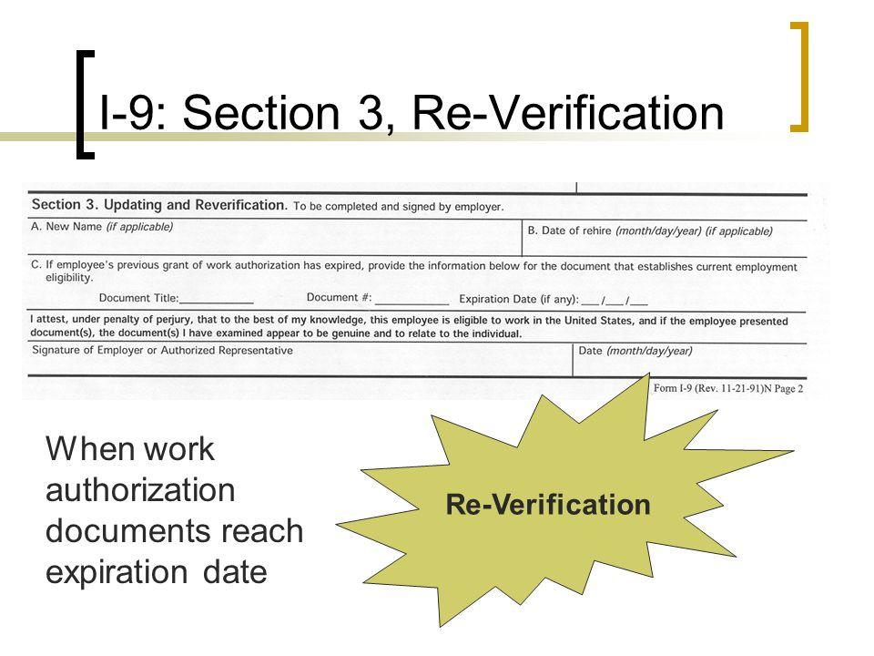I-9: Section 3, Re-Verification Re-Verification When work authorization documents reach expiration date