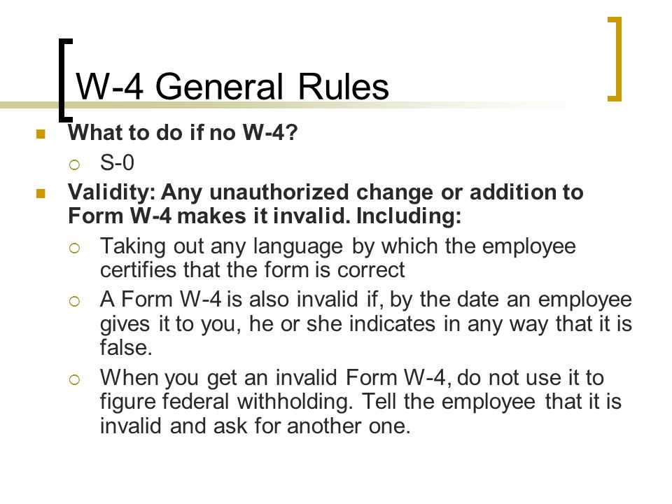 W-4 General Rules What to do if no W-4.