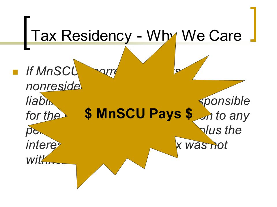Tax Residency Tests There are two tests used to determine whether a non U.S.