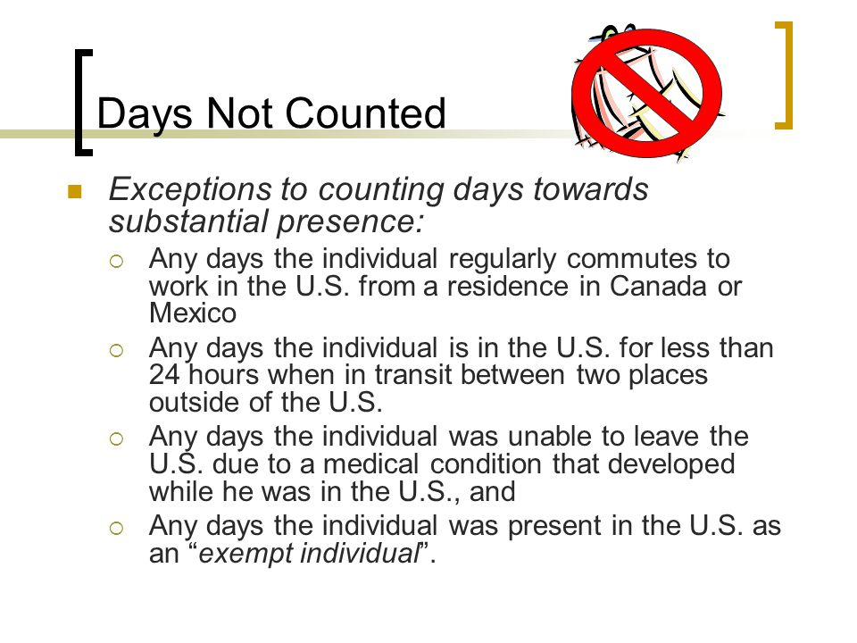 Exempt Individuals Exempt individuals are present in the U.S.