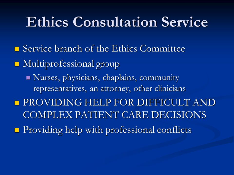 Withholding/withdrawing Life-sustaining Treatments Autonomy of competent patient/surrogate Autonomy of competent patient/surrogate Informed consent justifies treatment Informed consent justifies treatment Informed refusal justifies foregoing or discontinuing treatments Informed refusal justifies foregoing or discontinuing treatments Decide by weighing benefits and burdens Decide by weighing benefits and burdens Minimize disability and pain Minimize disability and pain Relieve suffering Relieve suffering Avoid harm Avoid harm