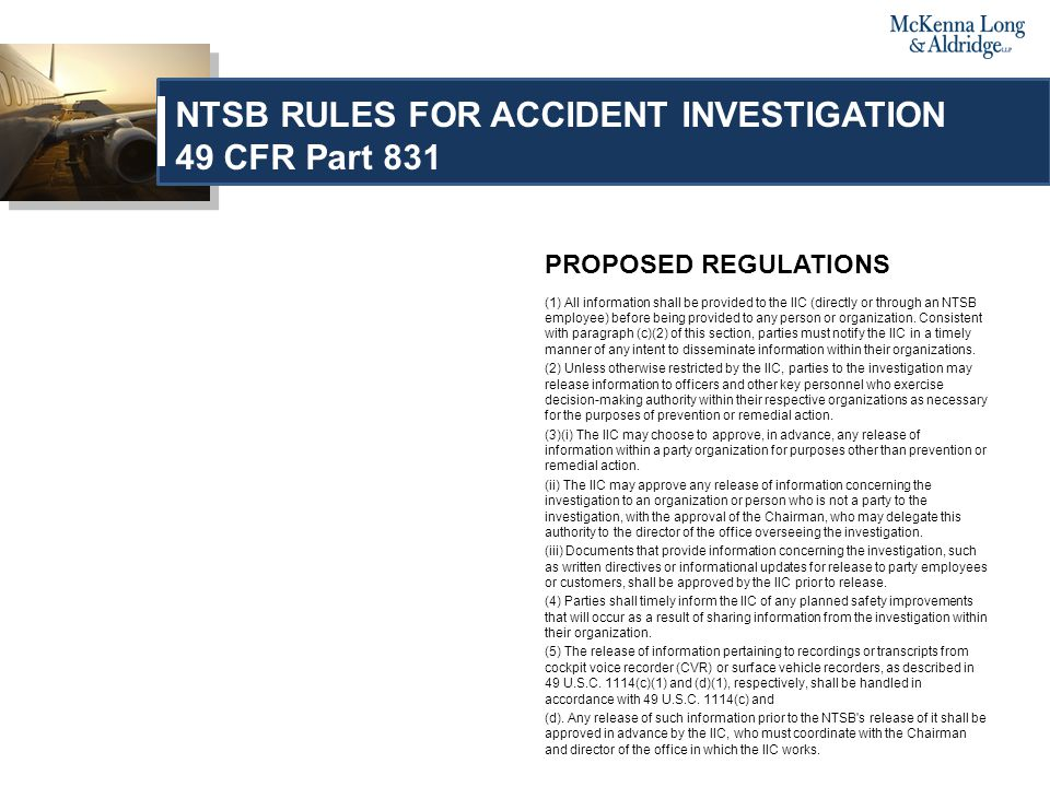 PROPOSED REGULATIONS (1) All information shall be provided to the IIC (directly or through an NTSB employee) before being provided to any person or organization.