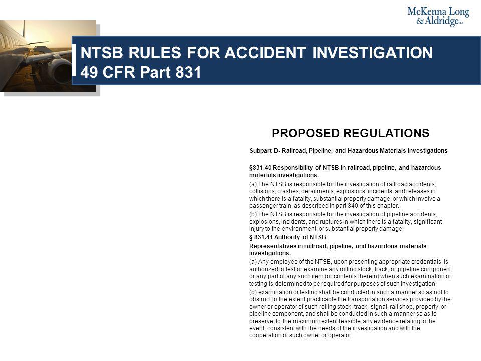 PROPOSED REGULATIONS Subpart D- Railroad, Pipeline, and Hazardous Materials Investigations §831.40 Responsibility of NTSB in railroad, pipeline, and hazardous materials investigations.