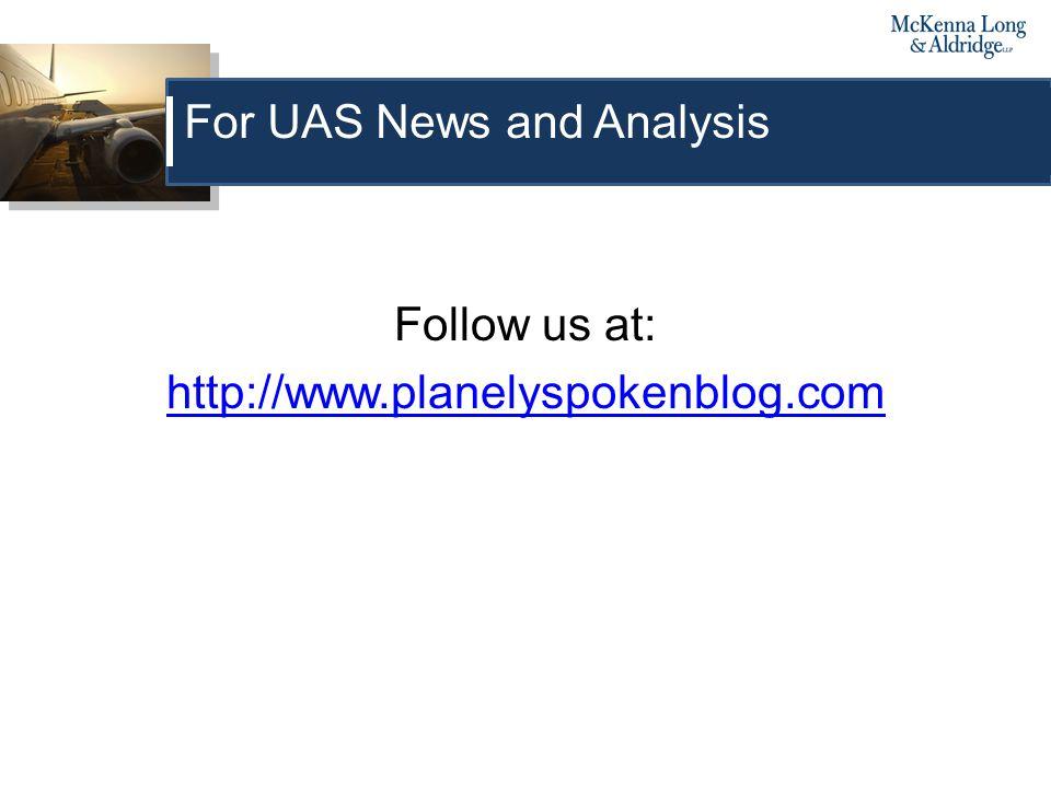 Follow us at: http://www.planelyspokenblog.com For UAS News and Analysis