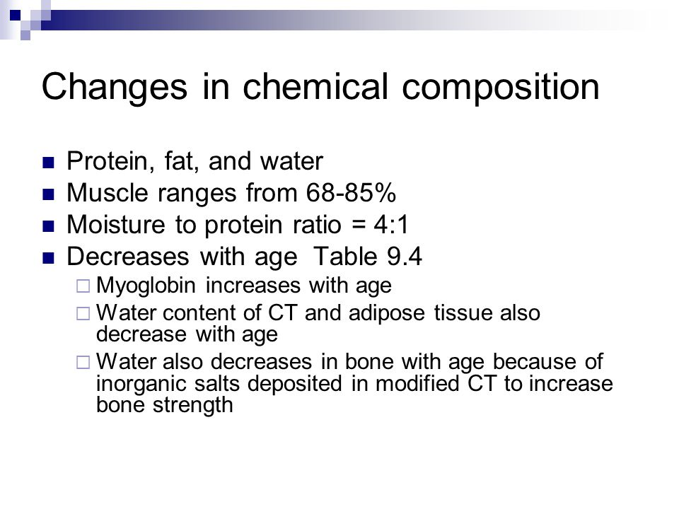 Changes in chemical composition CT increases with age Accretion of collagen and elastin fibers must be increased to form the matrix of fasciluli to form the CT to hold the muscle bundles Muscle fibers increase in size, yet CT decreases in percent thus increases in size  The relative amount of CT in bone and fat is also affected by the deposition of inorganic salts and lipids
