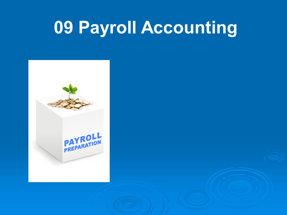 09 Payroll Accounting