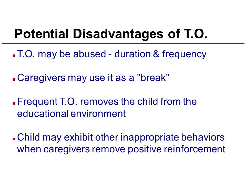 Potential Disadvantages of T.O. n T.O.