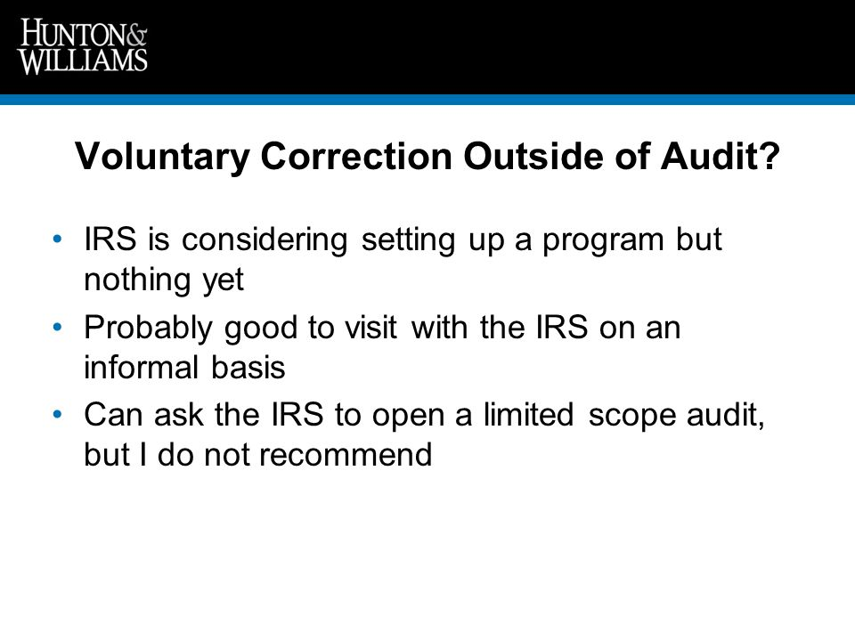 Voluntary Correction Outside of Audit.