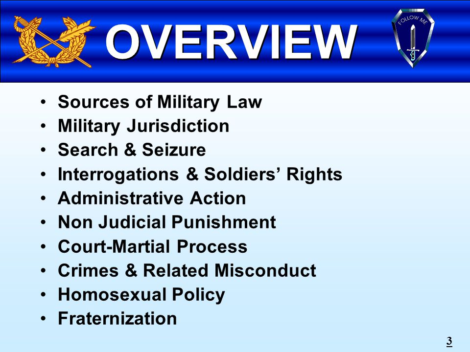 2 OBJECTIVE Action:Action: Identify the principles of military justice including criminal misconduct, jurisdiction, investigations, soldiers' rights, search and seizure, restriction, administrative separations, non-judicial and judicial punishments, and unlawful command influence.