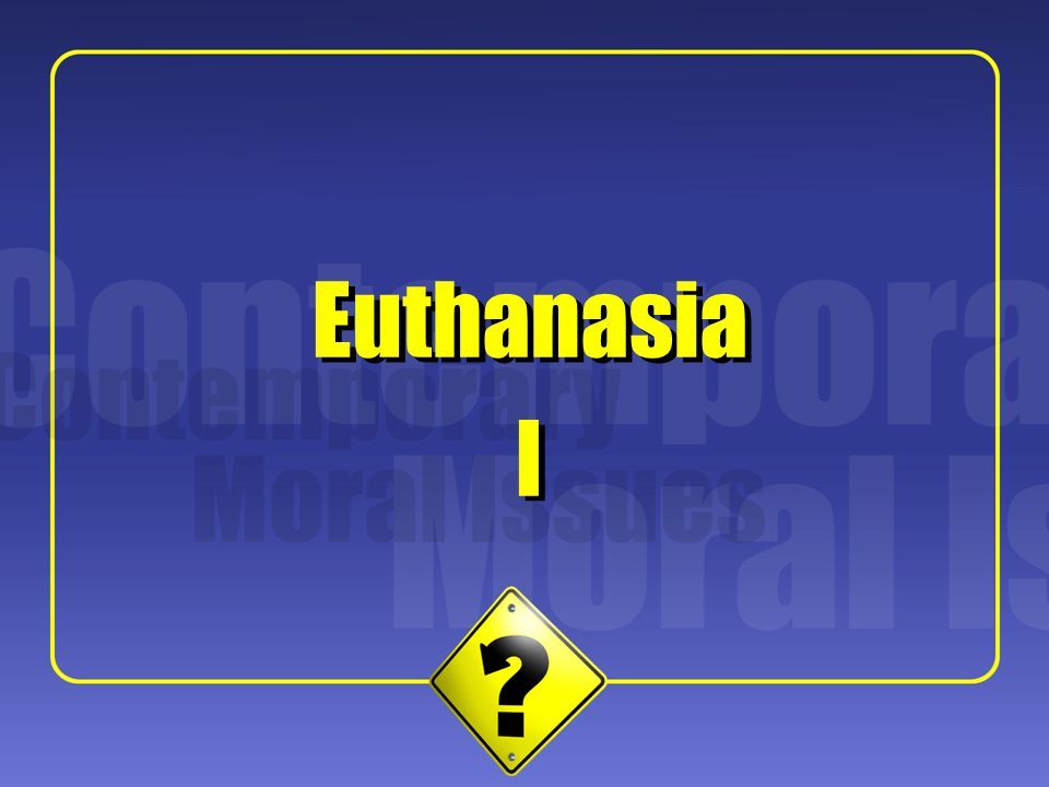 1 I I Euthanasia