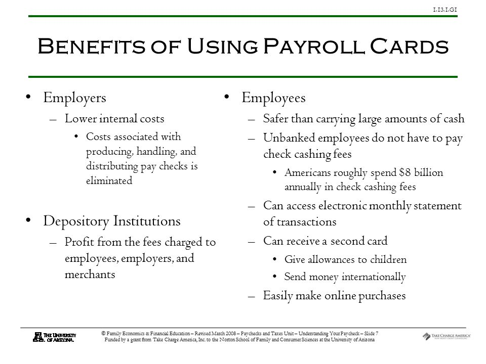 1.13.1.G1 © Family Economics & Financial Education – Revised March 2008 – Paychecks and Taxes Unit – Understanding Your Paycheck – Slide 8 Funded by a grant from Take Charge America, Inc.