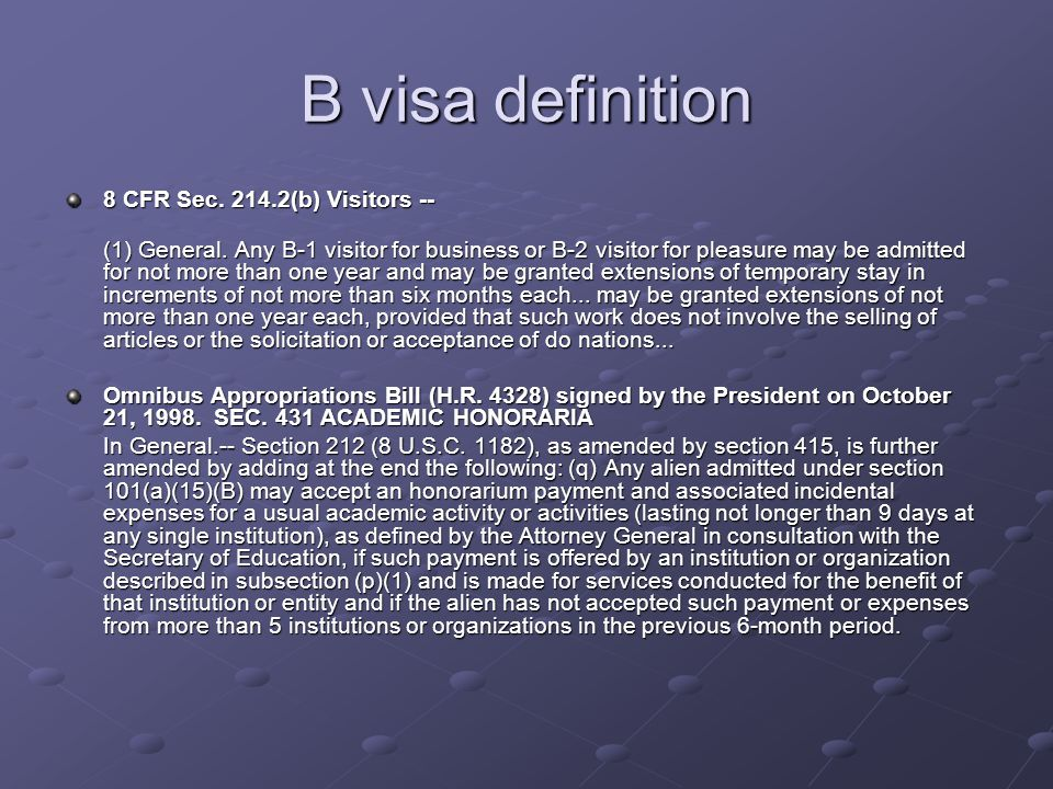 B visa definition 8 CFR Sec. 214.2(b) Visitors -- (1) General.