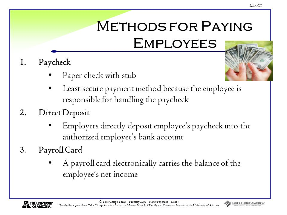 1.3.4.G1 © Take Charge Today – February 2006– Planet Paycheck – Slide 7 Funded by a grant from Take Charge America, Inc.