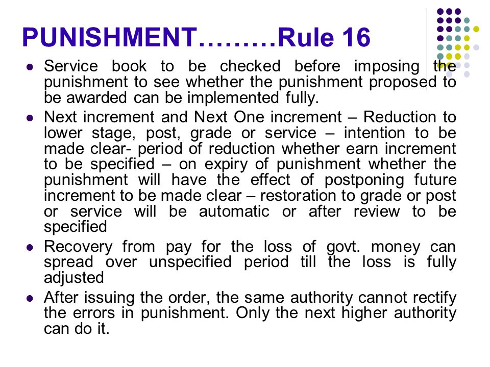 PUNISHMENT………Rule 16 Service book to be checked before imposing the punishment to see whether the punishment proposed to be awarded can be implemented