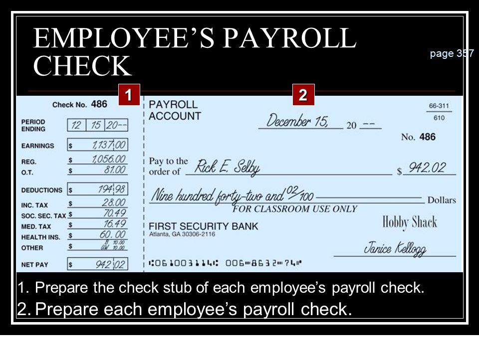 12-120 PAYROLL BANK ACCOUNT 1.Prepare the check stub. page 356 2.Prepare the check. 12