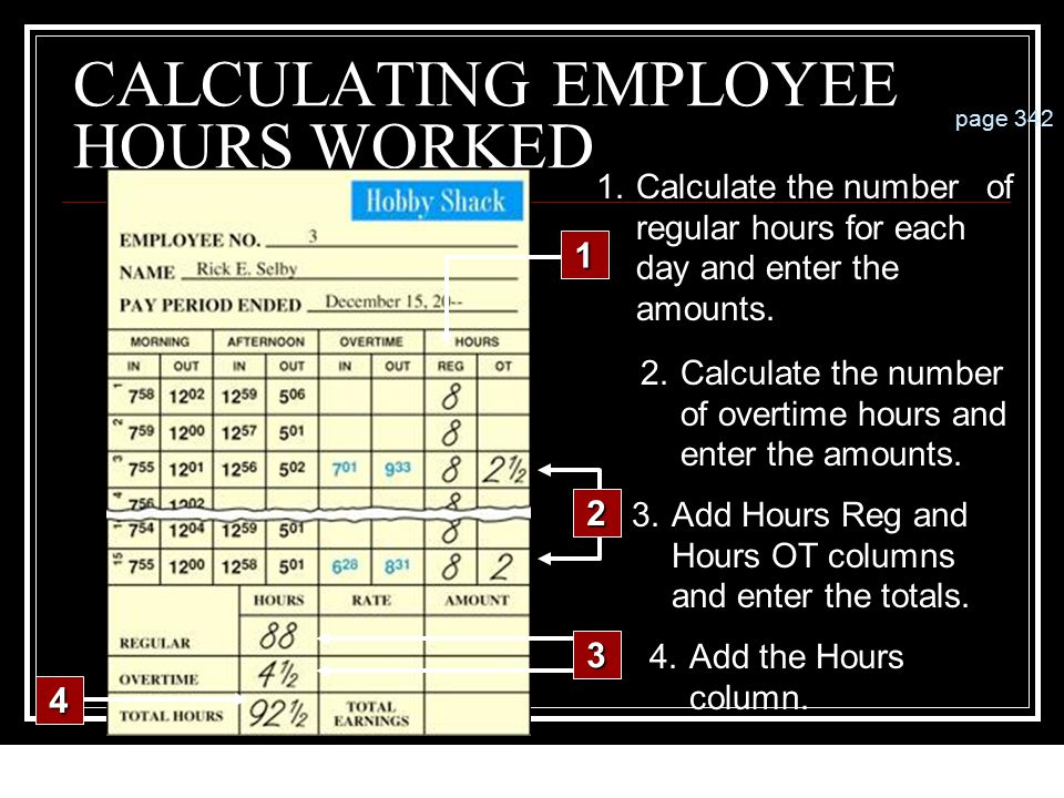 12-13 ANALYZING A PAYROLL TIME CARD page 341 3 main sections: Morning, Afternoon and Overtime