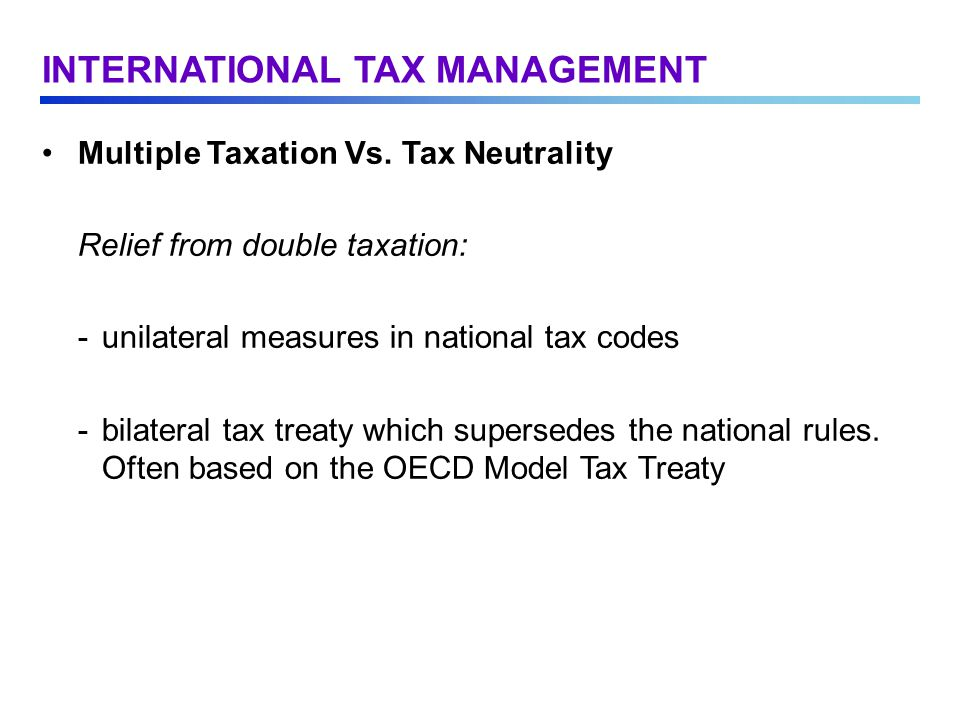 INTERNATIONAL TAX MANAGEMENT Multiple Taxation Vs.