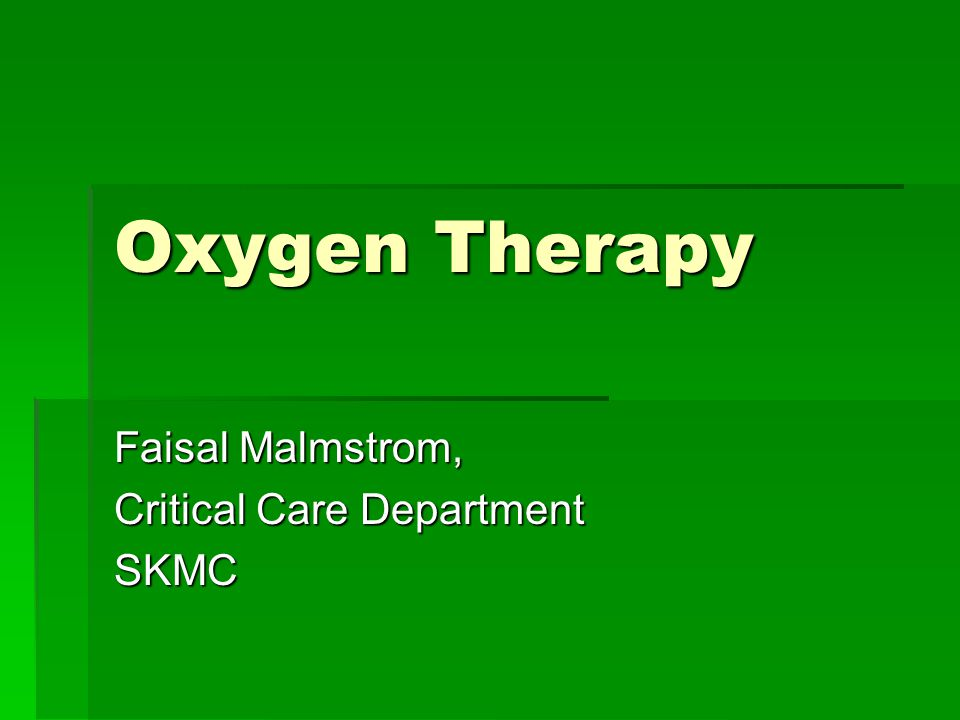 Treatment I  Empiric oxygen treatment Cardiac/ respiratory arrest Cardiac/ respiratory arrest Hypotension Hypotension Respiratory Distress Respiratory Distress Trauma Trauma GCS decrease from any cause GCS decrease from any cause Postoperative Postoperative