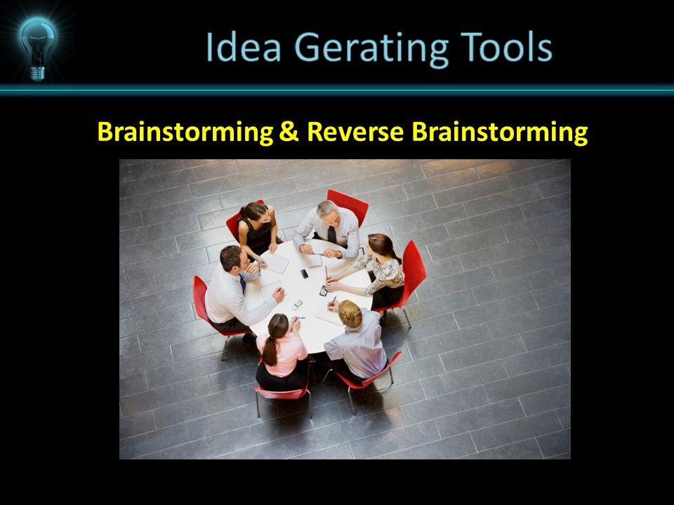 Brainstorming & Reverse Brainstorming