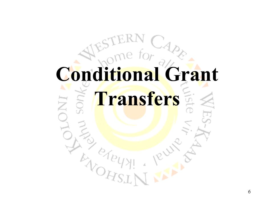 6 Conditional Grant Transfers