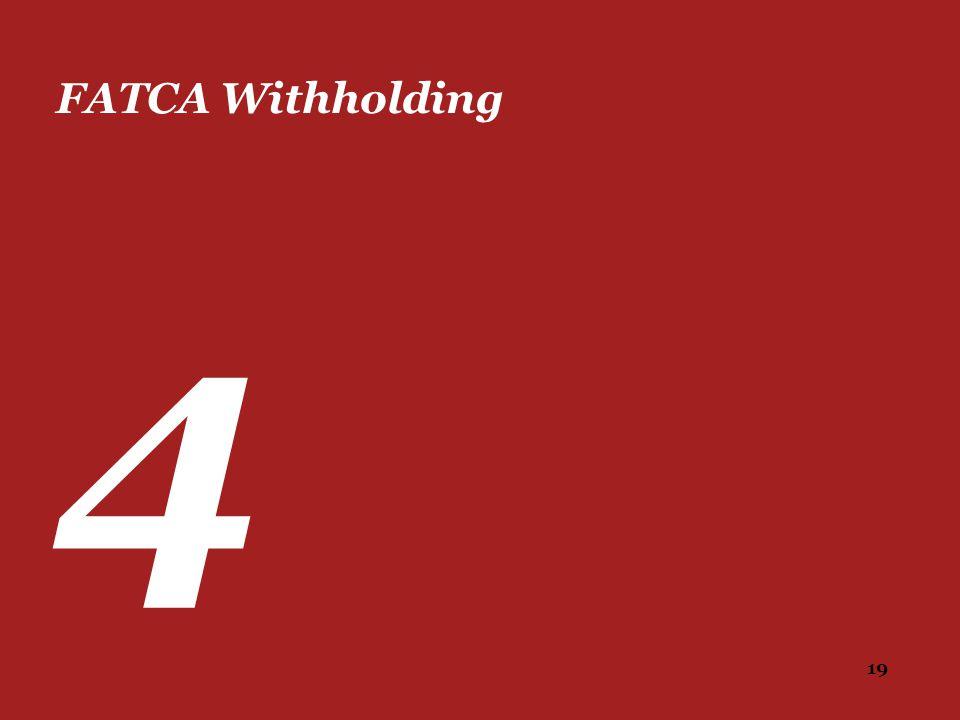 19 FATCA Withholding 4