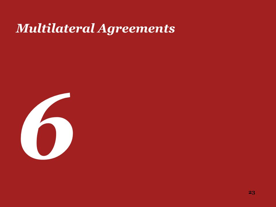 23 Multilateral Agreements 6