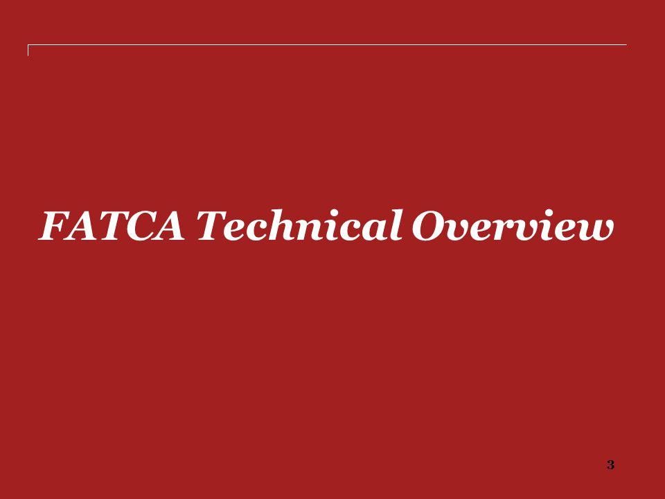 3 FATCA Technical Overview