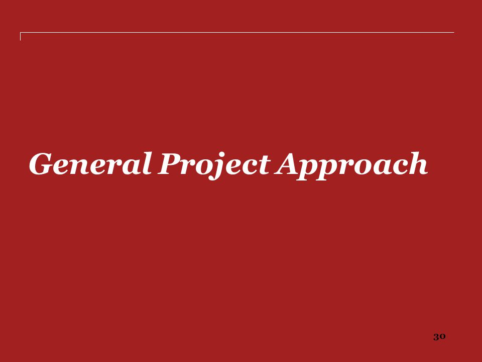 30 General Project Approach