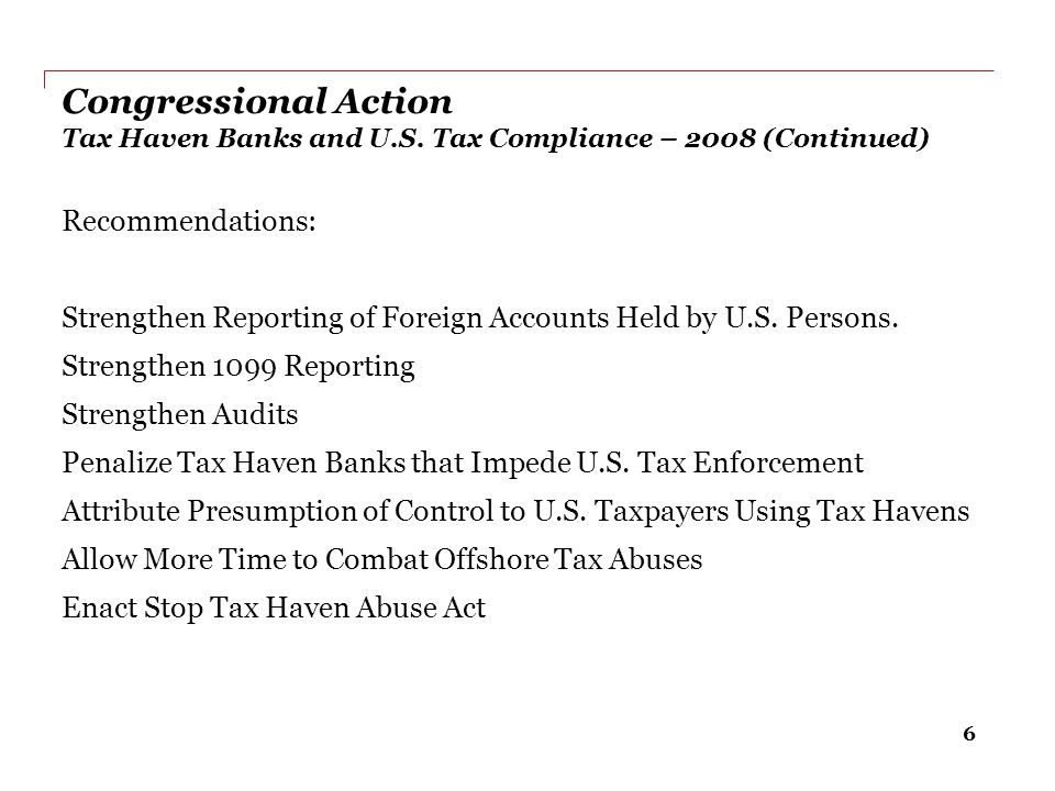 7 The Congressional Reaction- FATCA What.FATCA – Foreign Account Tax Compliance Act Why.