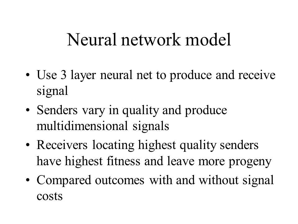 Neural network model Use 3 layer neural net to produce and receive signal Senders vary in quality and produce multidimensional signals Receivers locat
