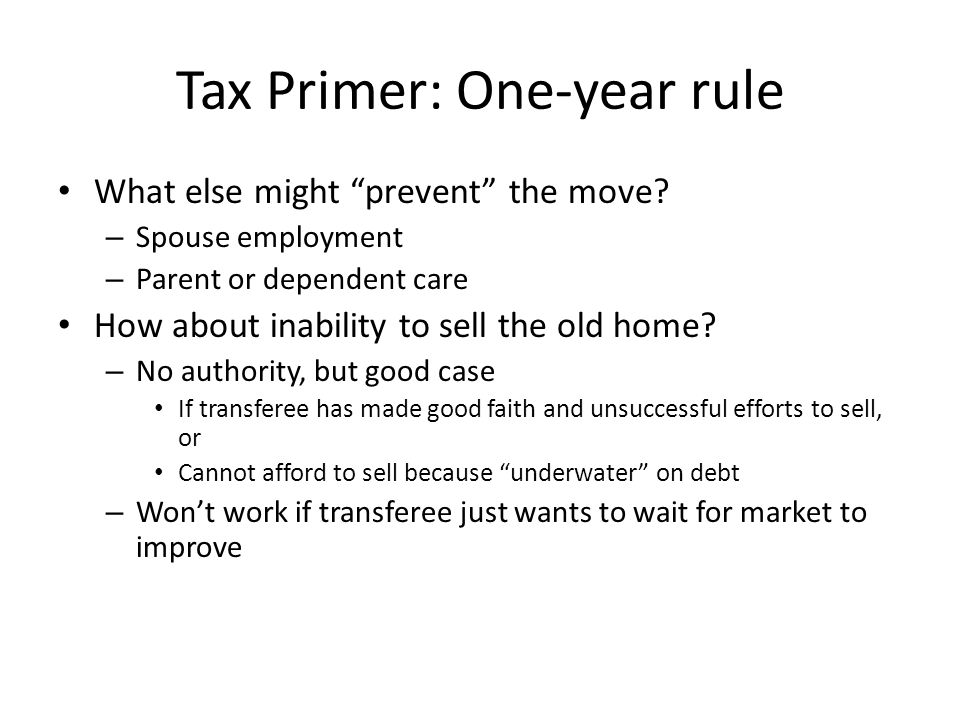 Tax Primer: One-year rule What else might prevent the move.