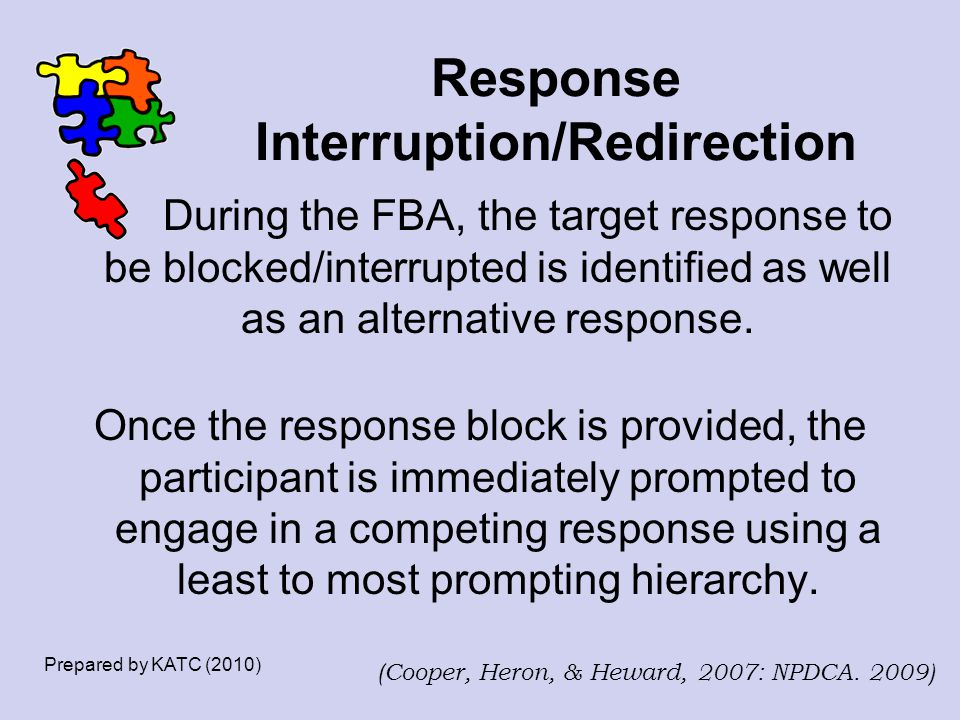 Response Interruption/Redirection During the FBA, the target response to be blocked/interrupted is identified as well as an alternative response. Once