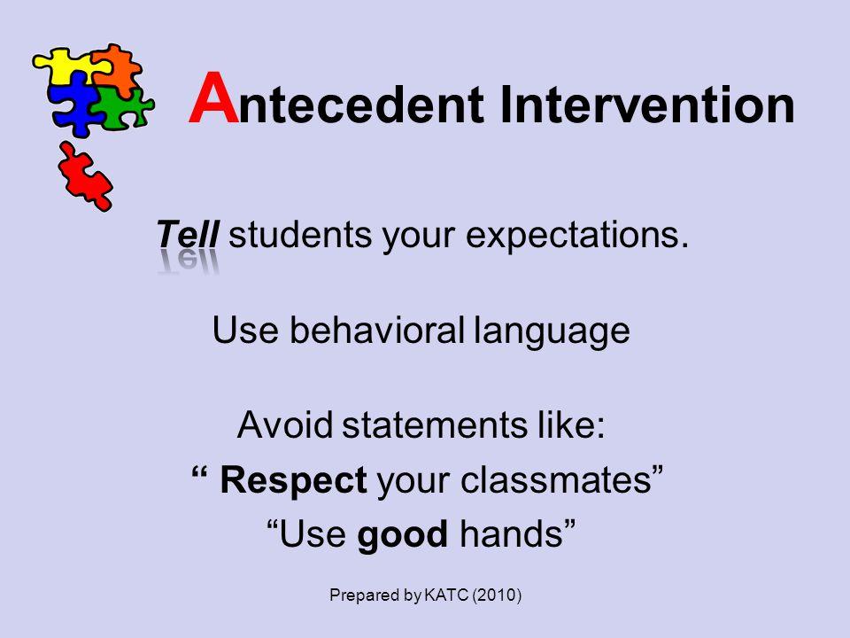 A ntecedent Intervention Prepared by KATC (2010)