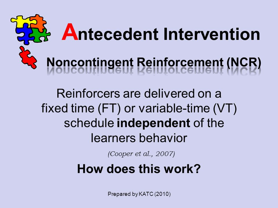 A ntecedent Intervention Prepared by KATC (2010) (Cooper et al., 2007)