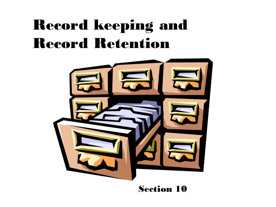 Record keeping and Record Retention Section 10