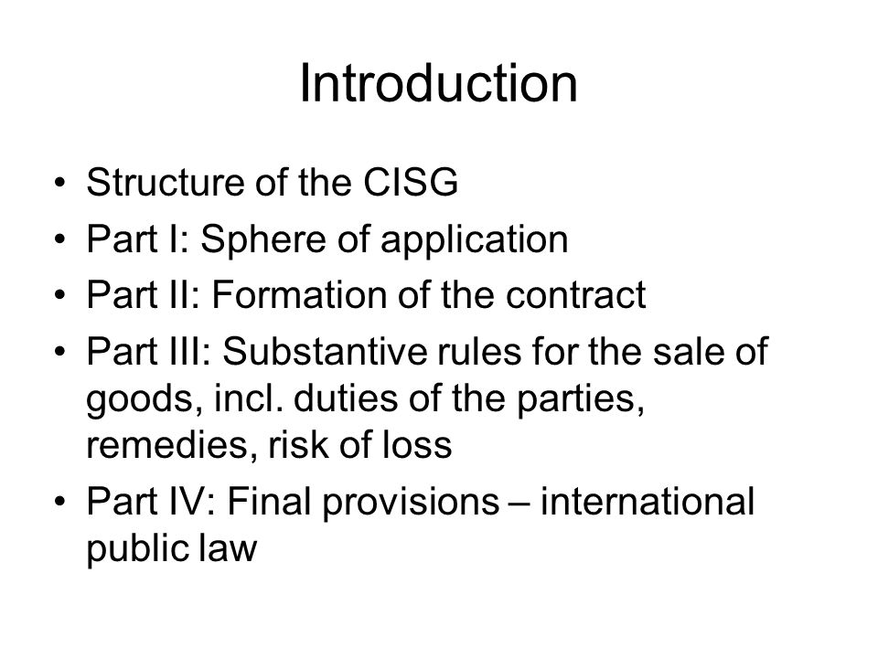 Part I: Sphere of application Application and ambit of CISG (Art.