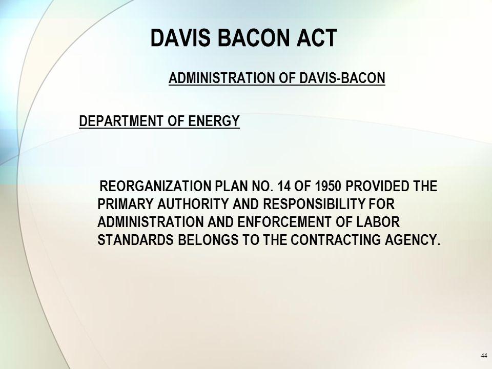 DAVIS BACON ACT ADMINISTRATION OF DAVIS-BACON DEPARTMENT OF ENERGY REORGANIZATION PLAN NO.