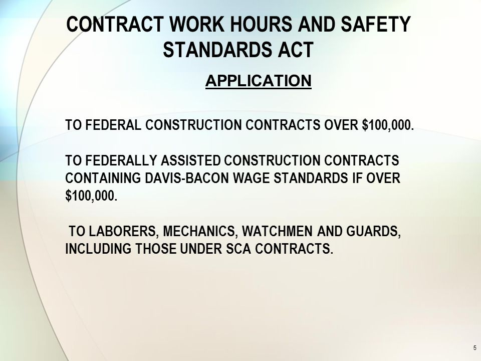 CONTRACT WORK HOURS AND SAFETY STANDARDS ACT OVERTIME REQUIREMENTS TIME AND ONE-HALF THE BASIC RATE OF PAY.