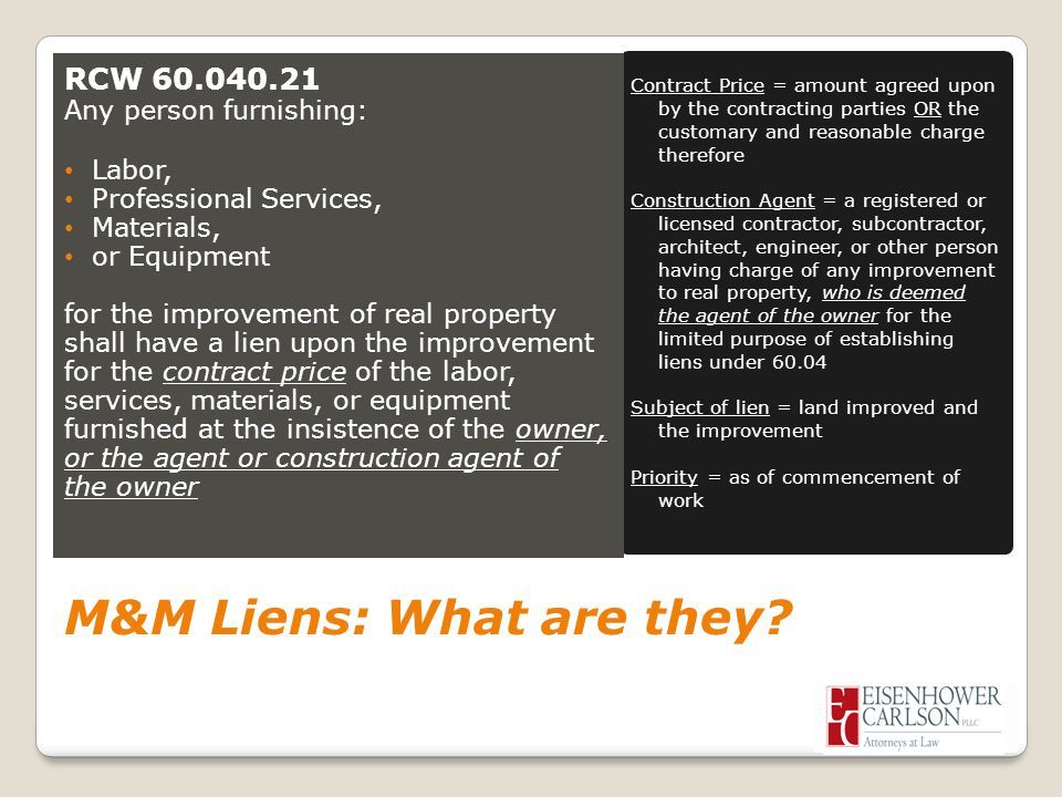 M&M Liens: What are they? Contract Price = amount agreed upon by the contracting parties OR the customary and reasonable charge therefore Construction