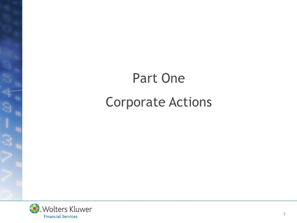Part One Corporate Actions 3